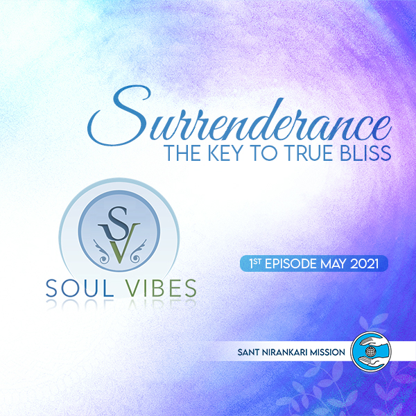 Soul Vibes: Surrenderance -The Key to True Bliss
